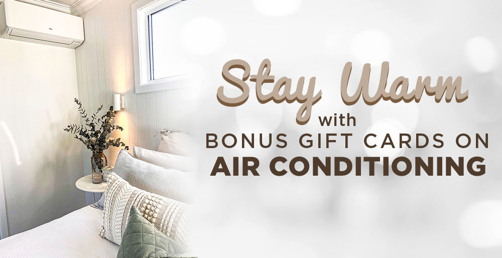 Bonus Betta Gift Cards On selected Air Conditioning Models
